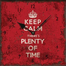 Square Keep Calm Plenty Of Time Wall Clock 36cm